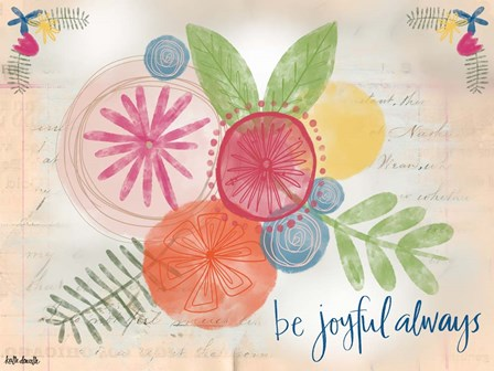 Be Joyful Always by Katie Doucette art print