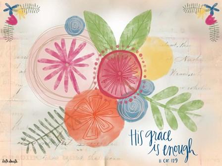 His Grace is Enough by Katie Doucette art print